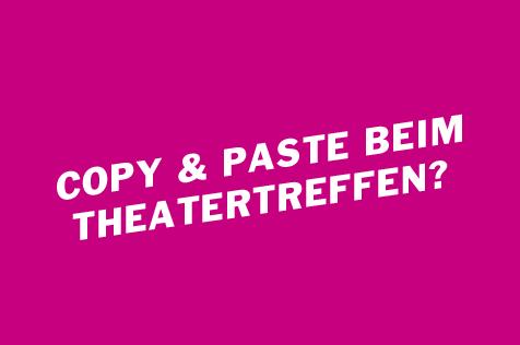 Copy & Paste beim Theatertreffen? – zu der Plagiatsaffäre um die TT-Jurorin Daniele Muscionico