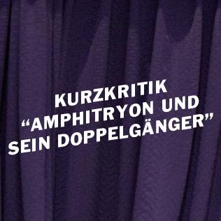 """Spiegel im Spiegel – """"Amphitryon und sein Doppelgänger"""" von Karin Henkel"""
