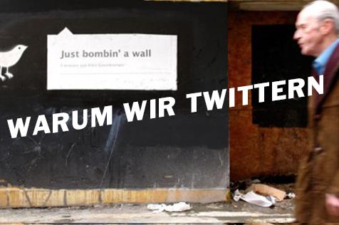 Warum wir twittern